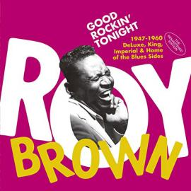 Good Rockin' Tonight (1947-1960 DeLuxe, King, Imperial & Home of the Blues Sides - Roy Brown