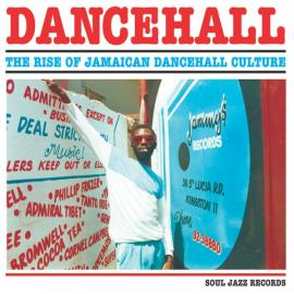 Dancehall: The Rise Of Jamaican Dancehall Culture - Various Production