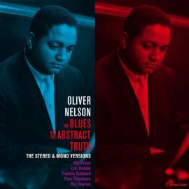 The Blues And The Abstract Truth - The Stereo & Mono Versions - Oliver Nelson