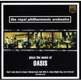 Plays The Music Of Oasis - The Royal Philharmonic Orchestra