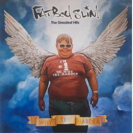 The Greatest Hits (Why Try Harder) - Fatboy Slim