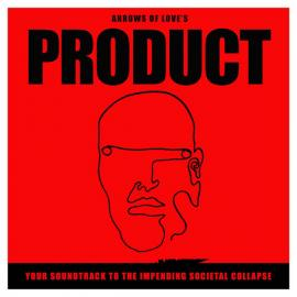 Product - Your Soundtrack To The Impending Societal Collapse - Arrows Of Love