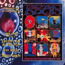 It Crawled Out Of The Vaults Of KSAN 1966-1968 - Volume 3: Live At The Avalon Ballroom 1967 & 68 - Country Joe And The Fish