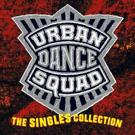 The Singles Collection - Urban Dance Squad