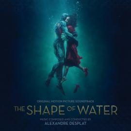 The Shape Of Water - Alexandre Desplat