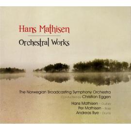 Orchestral Works - Hans Mathisen
