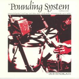 The Pounding System (Ambience In Dub) - Dub Syndicate