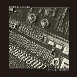 Displaced Masters - Dub Syndicate