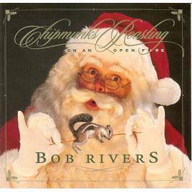 Chipmunks Roasting On An Open Fire - Bob Rivers