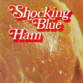 Ham - Shocking Blue