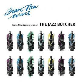 Brave New Waves Session - The Jazz Butcher