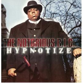 Hypnotize - Notorious B.I.G.