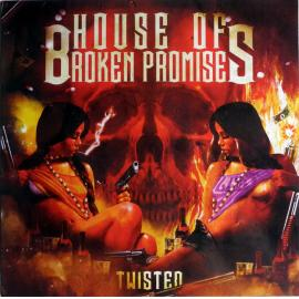 Twisted - House Of Broken Promises