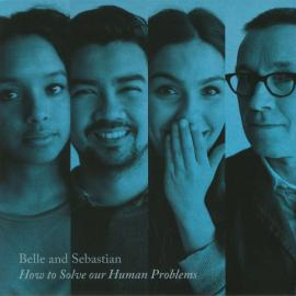 How To Solve Our Human Problems (Part 3) - Belle & Sebastian