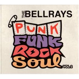 Punk Funk Rock Soul Vol. 2 - The Bellrays