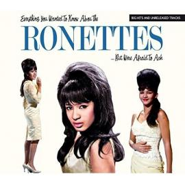 Everything You Always Wanted To Know About The Ronettes...But Were Afraid To Ask - The Ronettes