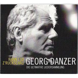 Wann I So Z'ruckschau - Die Ultimative Liedersammlung - Georg Danzer