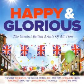 Happy & Glorious - The Greatest British Artists Of All Time - Various Production