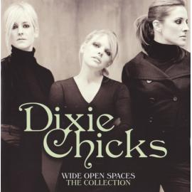 Wide Open Spaces The Collection - Dixie Chicks