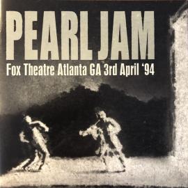 Fox Theatre Atlanta GA 3rd April '94 - Pearl Jam