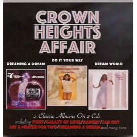Dreaming A Dream / Do It Your Way / Dream World - Crown Heights Affair