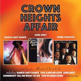 Dance Lady Dance / Sure Shot / Think Positive - Crown Heights Affair