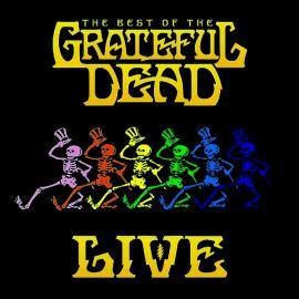 The Best Of The Grateful Dead Live - The Grateful Dead