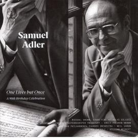 One Lives But Once - Samuel Adler