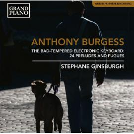 The Bad-Tempered Electronic Keyboard: 24 Preludes And Fugues - Anthony Burgess