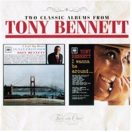 I Left My Heart In San Francisco / I Wanna Be Around - Tony Bennett