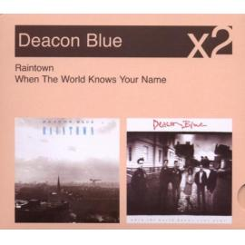 Raintown / When The World Knows Your Name - Deacon Blue