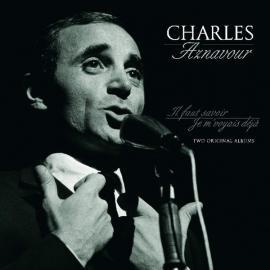 Il Faut Savoir / Je M' Voyais Déjà: Two Original Albums - Charles Aznavour