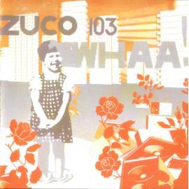 WHAA! - Zuco 103