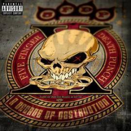 A Decade Of Destruction  - Five Finger Death Punch