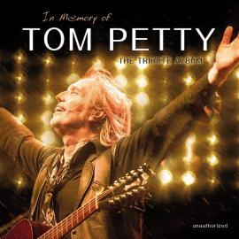 IN MEMORY OF TOM PETTY:.. - V/A