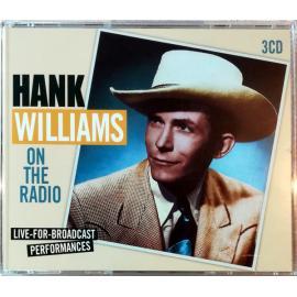 On The Radio Live-For-Broadcast Performances - Hank Williams