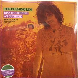 Death Trippin' At Sunrise: Rarities, B-Sides & Flexi-Discs 1986-1990 - The Flaming Lips
