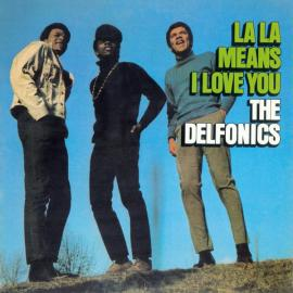 La La Means I Love You - The Delfonics