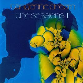 The Sessions I - Tangerine Dream