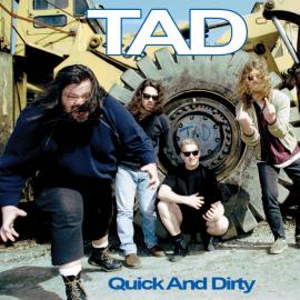 Quick And Dirty - Tad