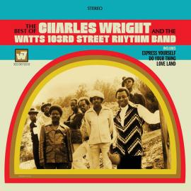 The Best of Charles Wright and The Watts 103Rd Street Rhythm Band - Charles Wright & The Watts 103rd St Rhythm Band
