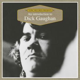 An Introduction To Dick Gaughan - Dick Gaughan