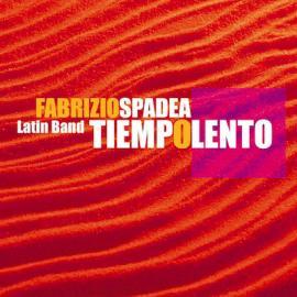 Tiempo Lento - Fabrizio Spadea Latin Band