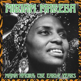 Mama Africa: The Early Years - Miriam Makeba