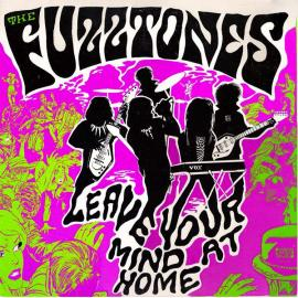 Leave Your Mind At Home - The Fuzztones