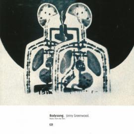 Bodysong (Music From The Film) - Jonny Greenwood