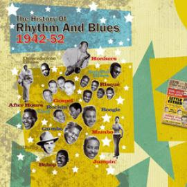 The History Of Rhythm And Blues 1942-52 - Various Production