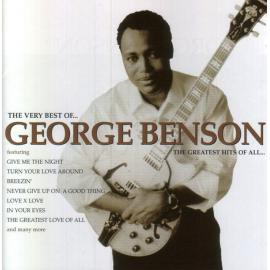 The Very Best Of George Benson - The Greatest Hits Of All - George Benson