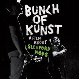 Bunch Of Kunst - Sleaford Mods