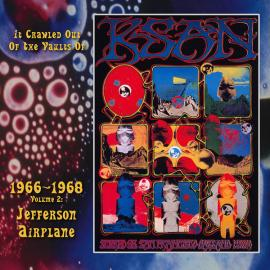It Crawled Out Of The Vaults Of KSAN 1966-1968 - Volume 2: Live At The Fillmore Auditorium 1966 & 67 - Jefferson Airplane
